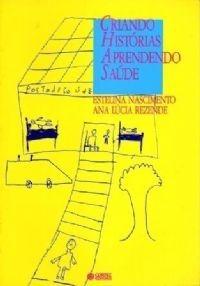 Livro Criando Histórias Aprendendo Saúde