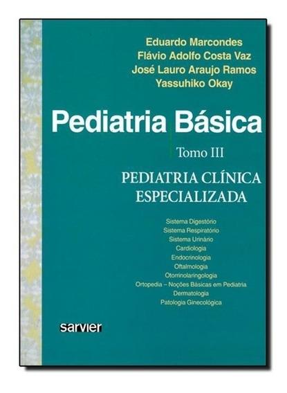 Pediatria Básica - Tomo Iii- Pediatria Clínica Especializad