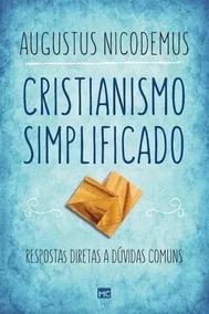 Cristianismo Simplificado Augustus Nicodemus Livro