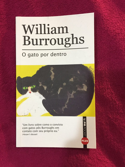 Livro William Burroughs O Gato Por Dentro L&pm Pocket
