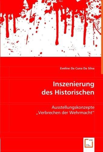 Inszenierung Des Historischen: Ausstellungskonzepte Verbre