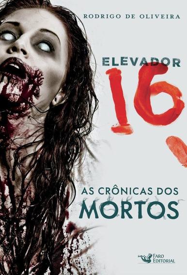 Elevador 16 - As Crônicas Dos Mortos