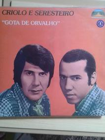 Lp Crioulo E Seresteiro /gota De Orvalho / Raro/ Ótimo