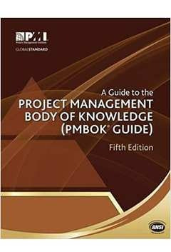 A Guide To The Project Management Body Of Knowledge (pmbok G