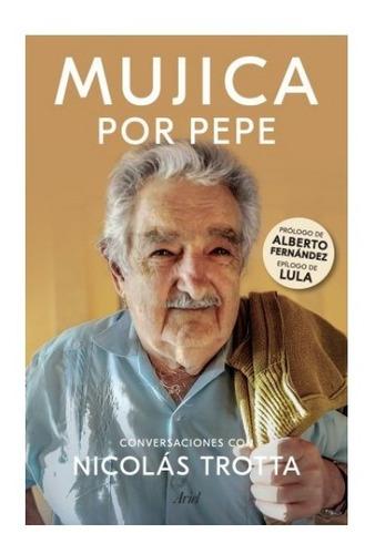 Imagen 1 de 2 de Libro Mujica Por Pepe - Nicolás Trotta
