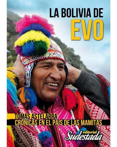 La Bolivia De Evo - Tomás Astelarra