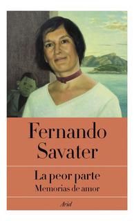 La Peor Parte De Fernando Savater- Ariel