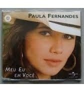 Cd-single-paula Fernandes-meu Eu Em Voce-lacrado De Fabrica
