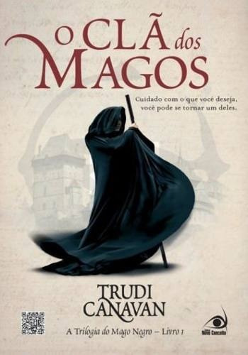 Livro O Clã Dos Magos - A Trilogia Do Mago Negro - Livro 1