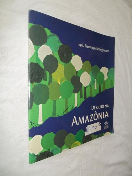 Livro - De Olho Na Amazônia - Ingrid Biesemeyer