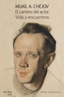 El Camino Del Actor, Anton Chejov, Ed. Alba