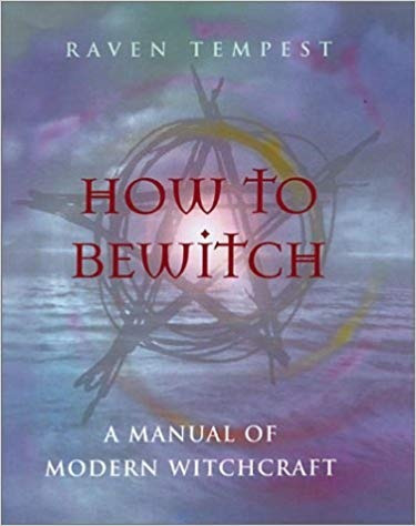 How To Bewitch - A Manual Of Modern Witchcraft - Tempest, Ra