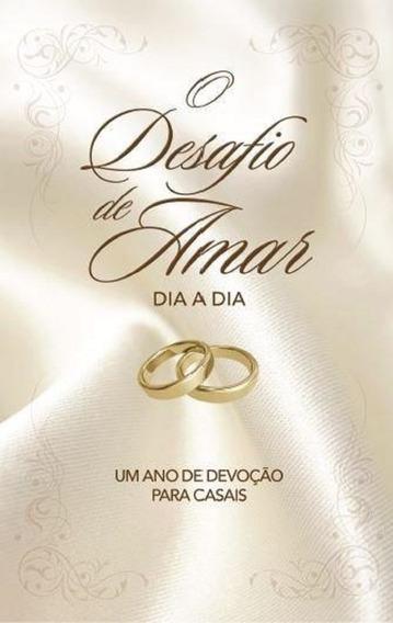 Livro: O Desafio De Amar Dia A Dia.