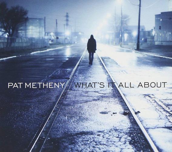 Metheny Pat What