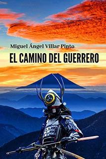 Libro : El Camino Del Guerrero (novelas) - Villar Pinto,...