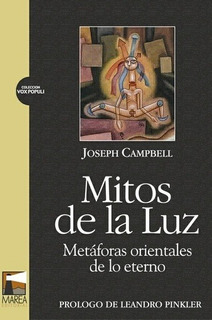 Mitos De La Luz. Metaforas Orientales - Joseph Campbell