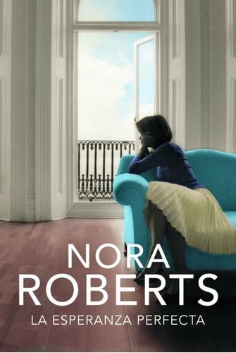 La Esperanza Perfecta / Nora Roberts