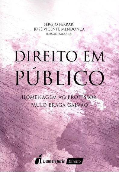 Direito Em Público - Homenagem Ao Professor Paulo Braga Gal