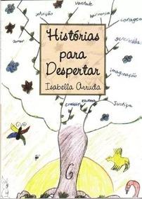 Livro Histórias Para Despertar - Isabella Arruda