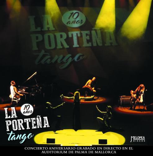 La Porteña Tango 10 Años (en Vivo) - Cd