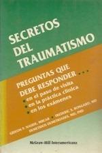 Secretos Del Traumatismo. Gabriel Naude