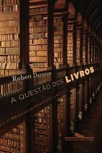 Livro A Questão Dos Livros. Robert Darnton