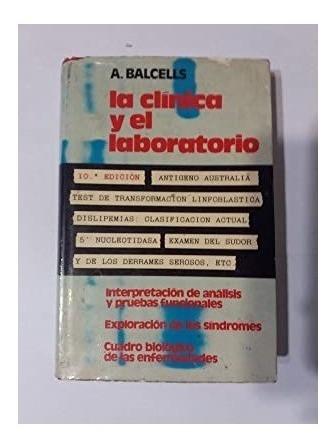 La Clinica Y El Laboratorio. A. Balcells. Edicion 10