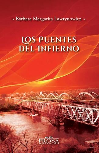 Libro Los Puentes Del Infierno Barbara Margarita Lawrynowicz