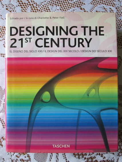 Designing The 21 Century - Charlotte E Peter Fiell