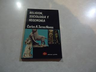 Religión Sociología Y Hegemonía Carlos A. Torres Novoa