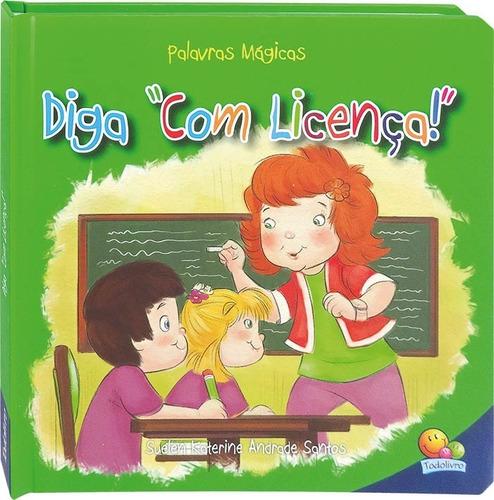 Livro Palavra Mágica Diga Com Licença Todolivro