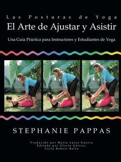 Libro : Las Posturas De Yoga El Arte De Ajustar Y Asistir...