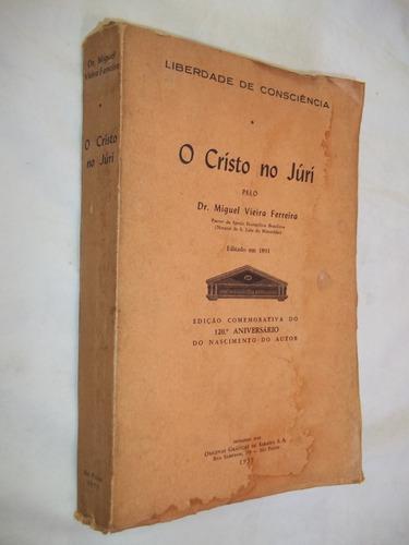 Livro - O Cristo No Juri - Liberdade De Consciência