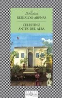Celestino Antes Del Alba De Reinaldo Arenas - Tusquets