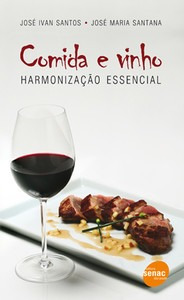 Comida E Vinho Harmonização Essencial - Senac São Paulo