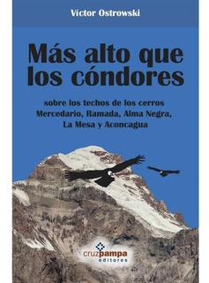 Más Alto Que Los Cóndores - Víctor Ostrowski (libro Papel)
