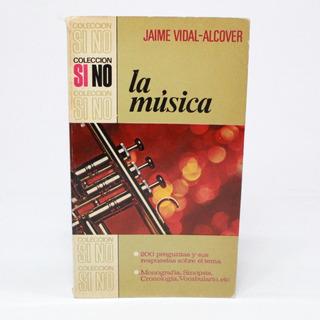 La Música Jaime Vidal Alcover Colección Si No Bruguera C7s