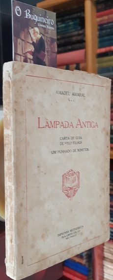 Lâmpada Antiga - Amadeu Amaral - 1ª Edição
