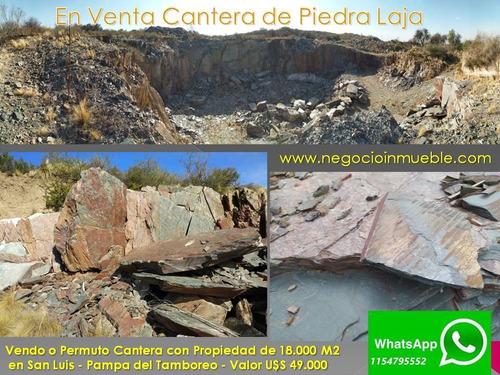 Campo 18.000 M2 Con Cantera Piedra Laja , Vendo O Permuto