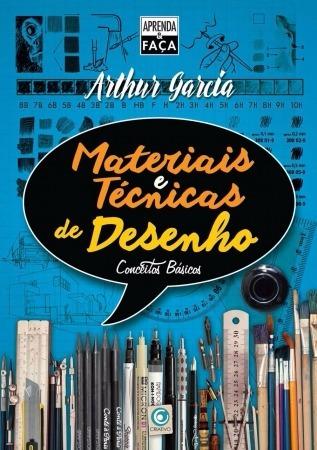 Aprenda E Faça - Materiais E Técnicas De Desenho - Conceitos
