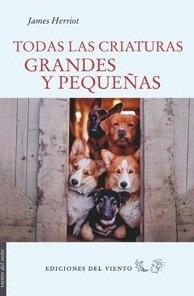 Todas Criaturas Grandes Y Pequeñas, Herriot, Ed Del Viento