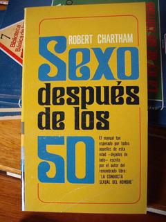 Sexo Después De Los 50 Robert Chartham Libro Nuevo Ed 1972