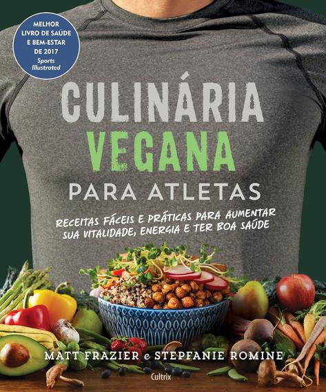 Culinária Vegana Para Atletas Receitas Fáceis E Práticas Par