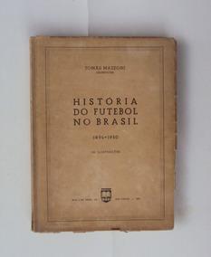 História Do Futebol No Brasil -1894 -1950 - Olimpicus F(230)