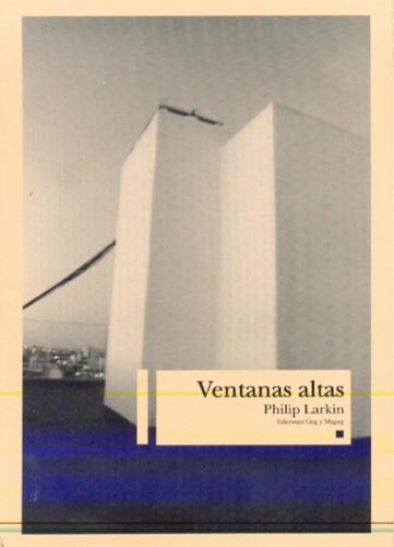Imagen 1 de 1 de Ventanas Altas - Philip Larkin - Gog & Magog