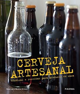 Cerveja Artesanal: Técnicas E Receitas Para Produzir Em Casa