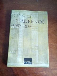 E. M. Cioran - Cuadernos 1957 - 1972