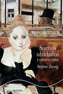 Sueños Olvidados Y Otros Relatos, Stefan Zweig, Alba