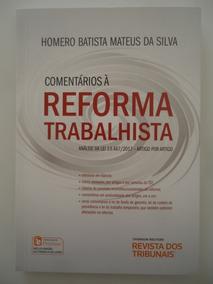 Comentários À Reforma Trabalhista - Homero Batista Mateus