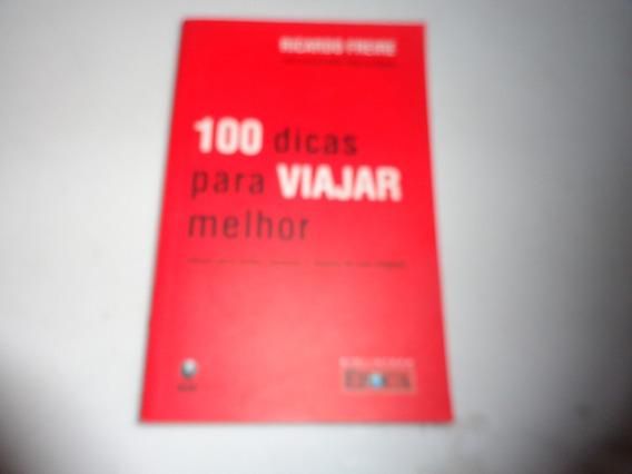 Livro 100 Dicas Para Viajar Melhor Ricardo Freire R.956